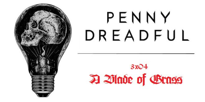 Penny Dreadful: Zhrnutie epizódy A Blade of Grass