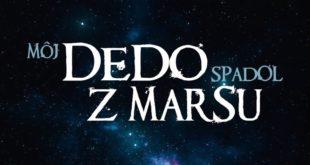 Slovenský film Moj dedo spadol z Marsu sa predstavuje novým trailerom